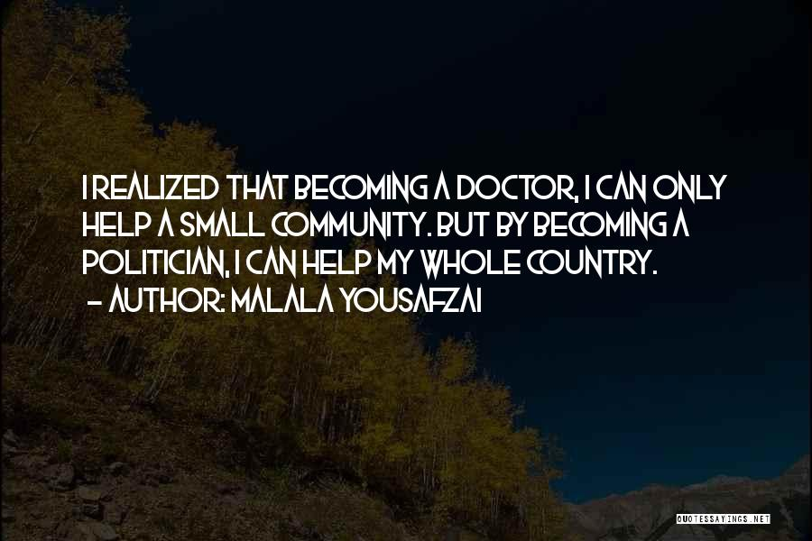 Becoming A Doctor Quotes By Malala Yousafzai