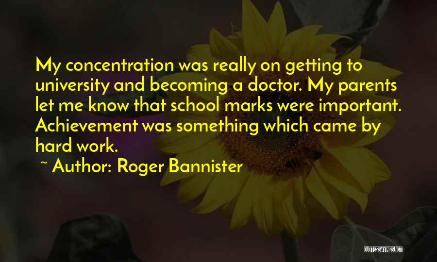 Becoming A Doctor Quotes By Roger Bannister