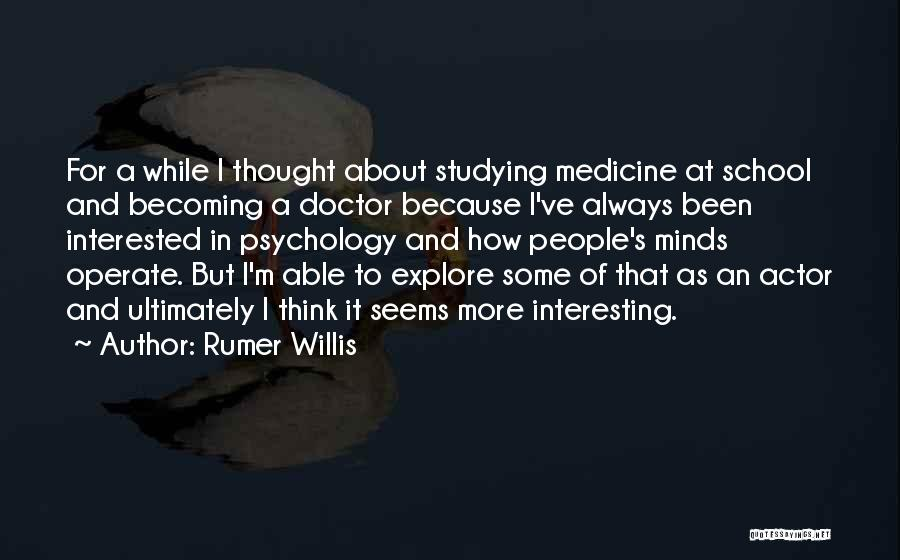 Becoming A Doctor Quotes By Rumer Willis