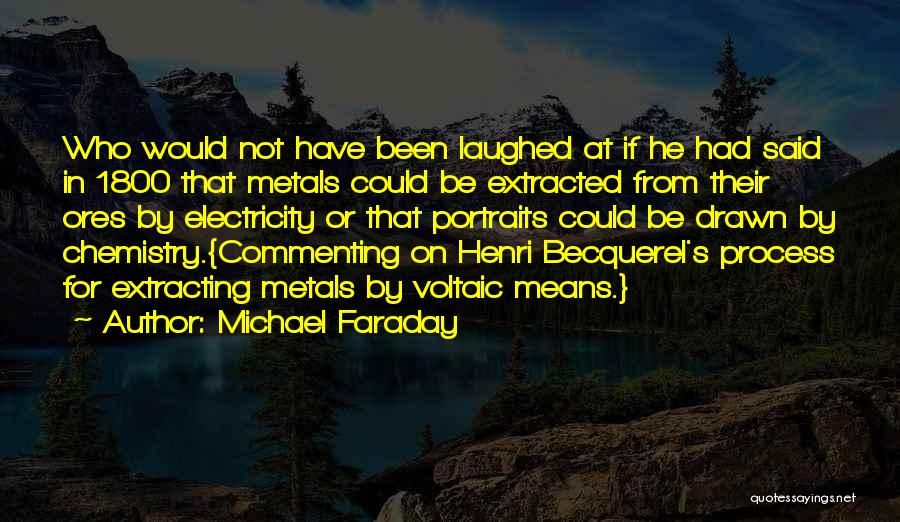 Becquerel Quotes By Michael Faraday