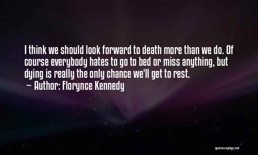 Bed Rest Quotes By Florynce Kennedy