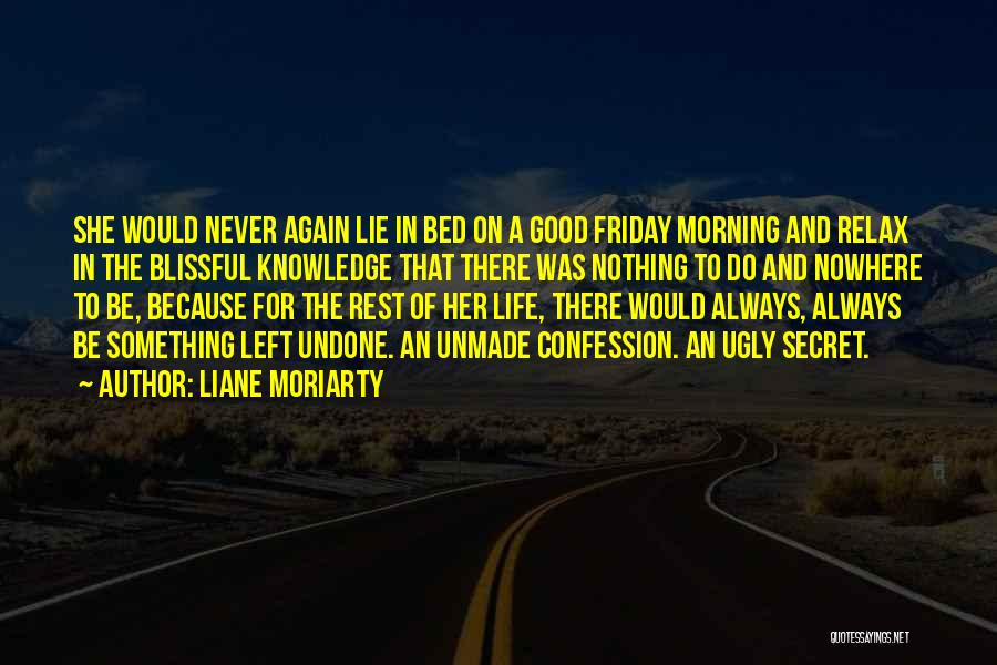Bed Rest Quotes By Liane Moriarty