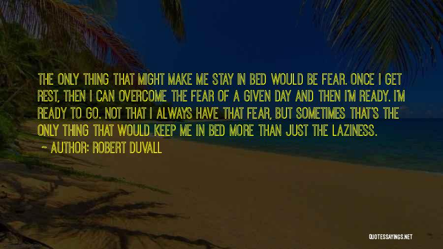 Bed Rest Quotes By Robert Duvall