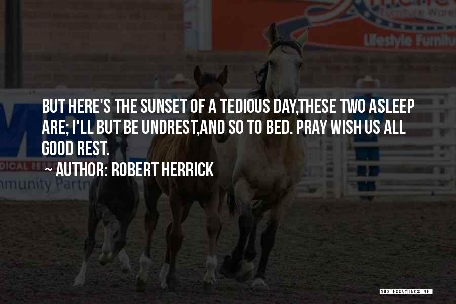 Bed Rest Quotes By Robert Herrick