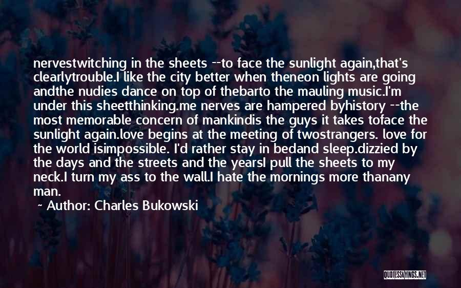 Bed Sheet Quotes By Charles Bukowski