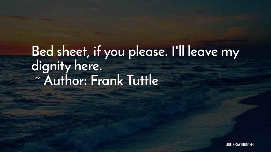 Bed Sheet Quotes By Frank Tuttle