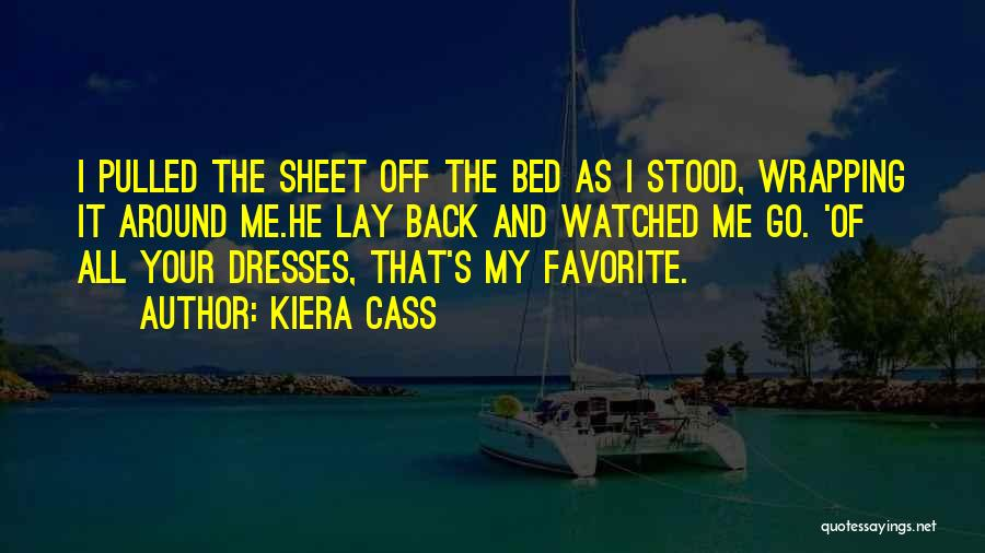 Bed Sheet Quotes By Kiera Cass