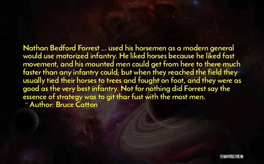 Bedford Forrest Quotes By Bruce Catton