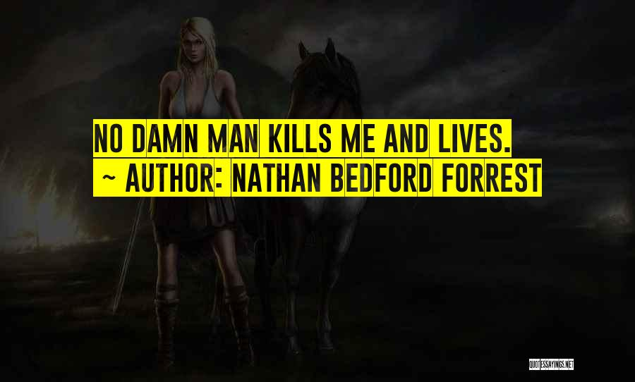 Bedford Forrest Quotes By Nathan Bedford Forrest