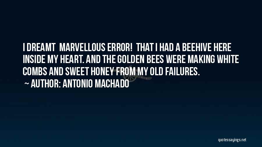 Beehive Quotes By Antonio Machado