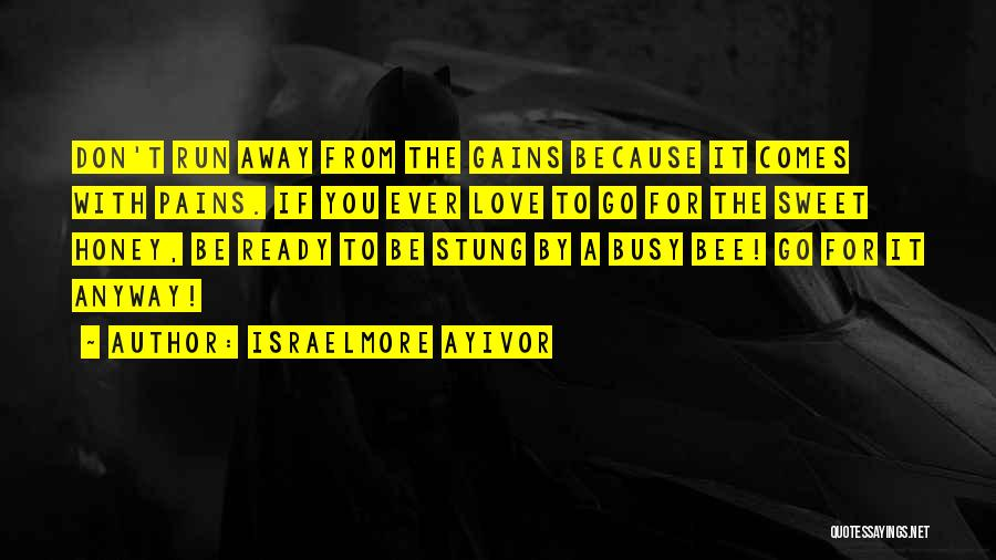 Beehive Quotes By Israelmore Ayivor