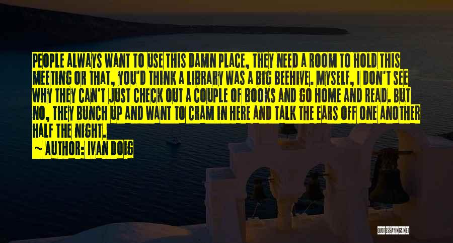 Beehive Quotes By Ivan Doig