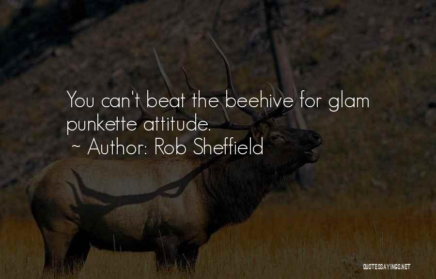 Beehive Quotes By Rob Sheffield