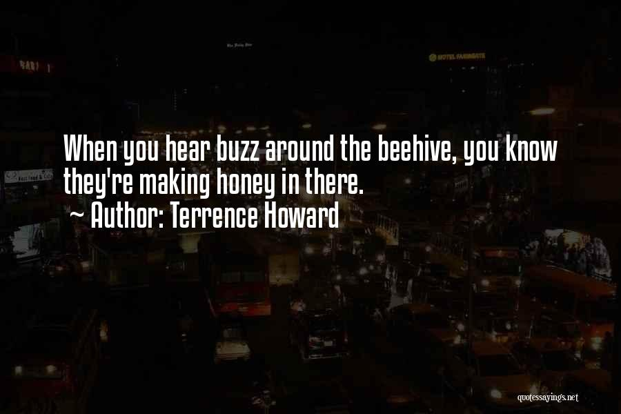 Beehive Quotes By Terrence Howard