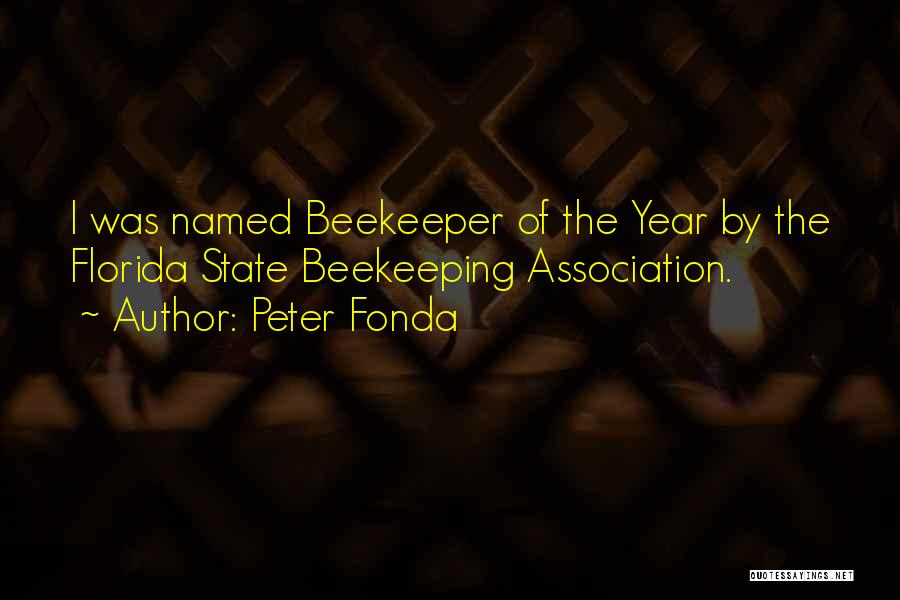 Beekeeping Quotes By Peter Fonda