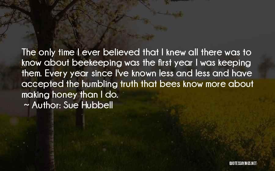 Beekeeping Quotes By Sue Hubbell