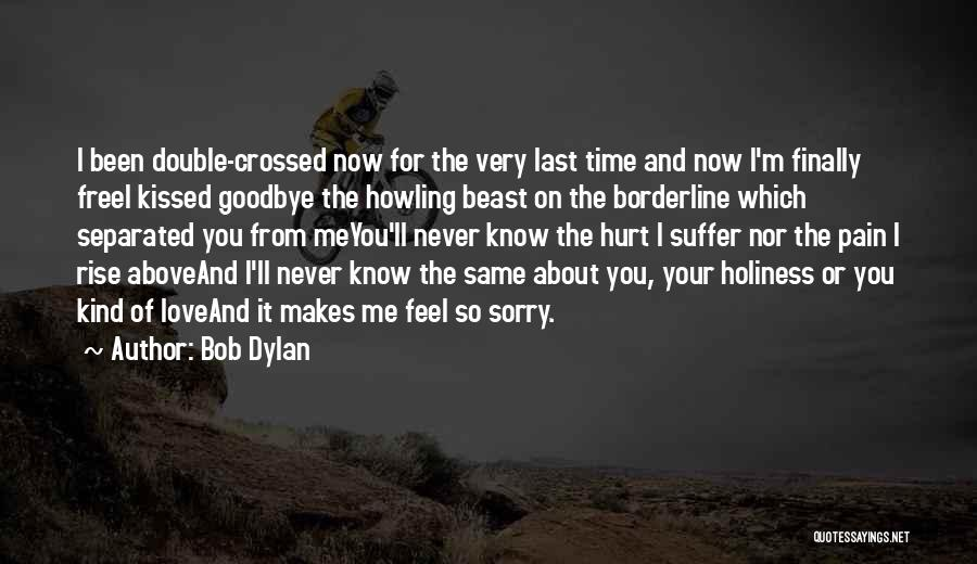 Been Hurt By Love Quotes By Bob Dylan