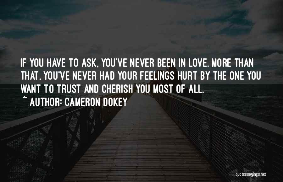 Been Hurt By Love Quotes By Cameron Dokey
