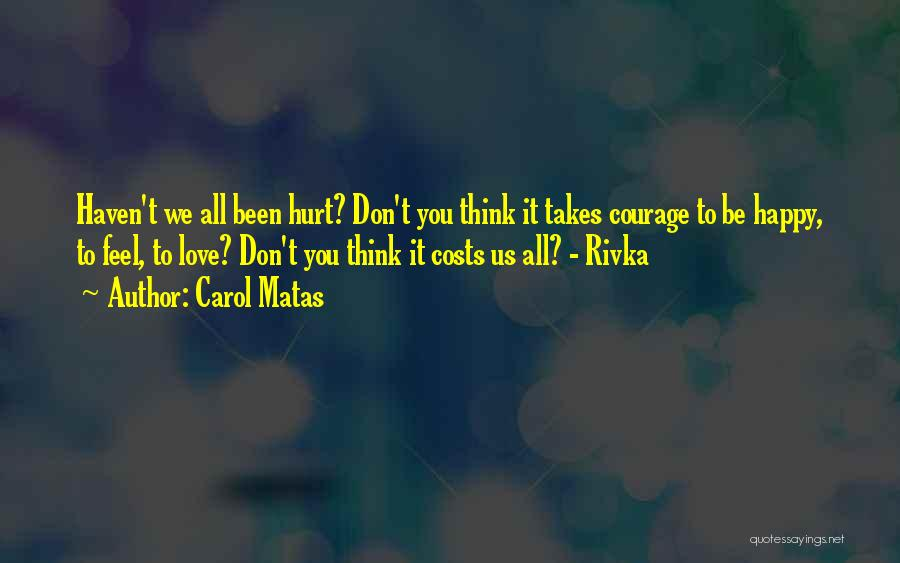 Been Hurt By Love Quotes By Carol Matas