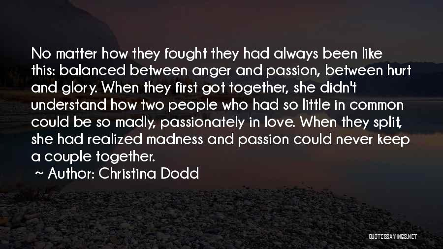 Been Hurt By Love Quotes By Christina Dodd