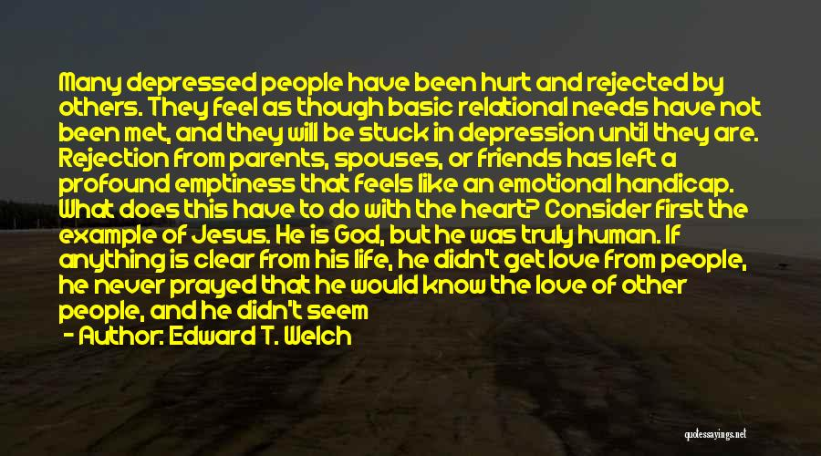Been Hurt By Love Quotes By Edward T. Welch