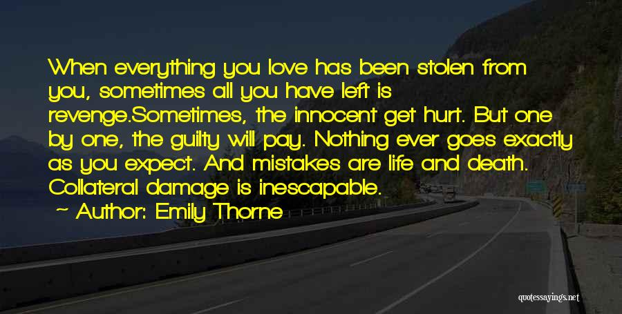 Been Hurt By Love Quotes By Emily Thorne