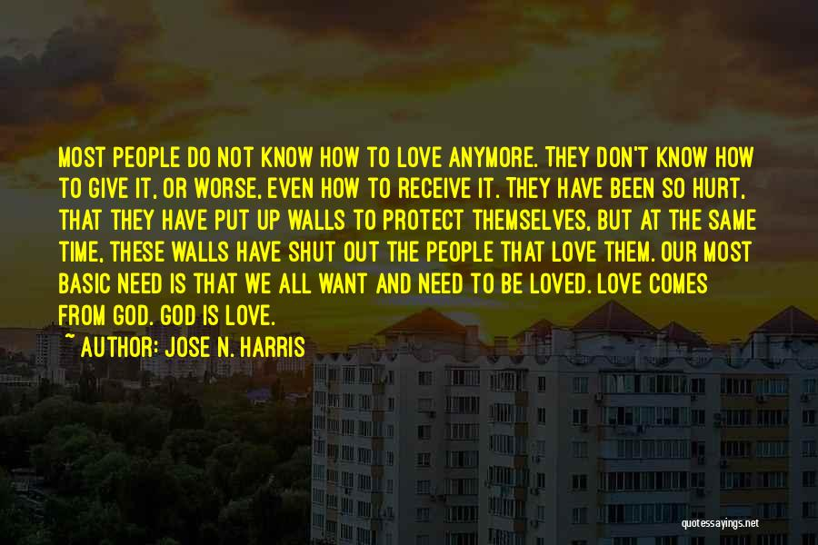 Been Hurt By Love Quotes By Jose N. Harris
