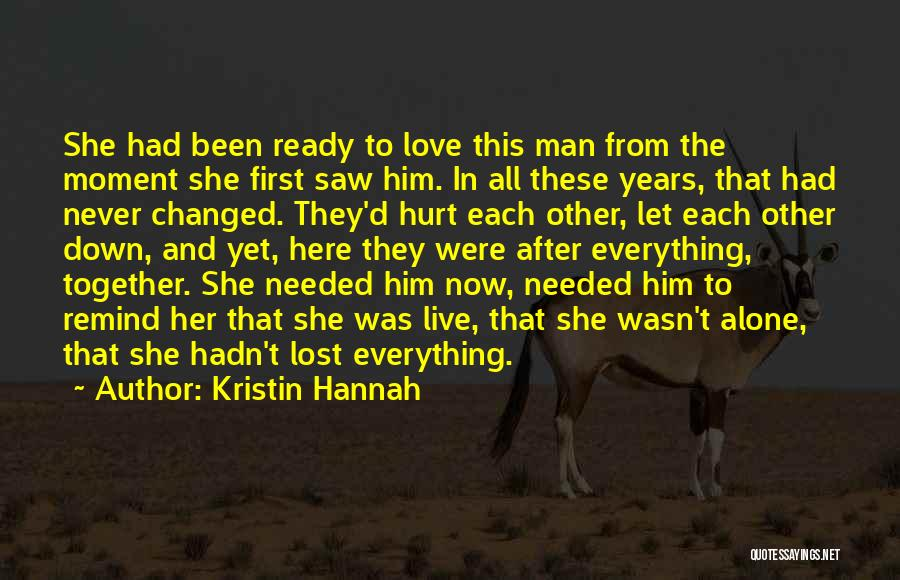 Been Hurt By Love Quotes By Kristin Hannah