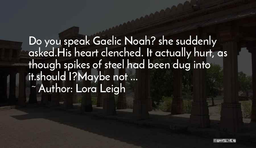 Been Hurt By Love Quotes By Lora Leigh