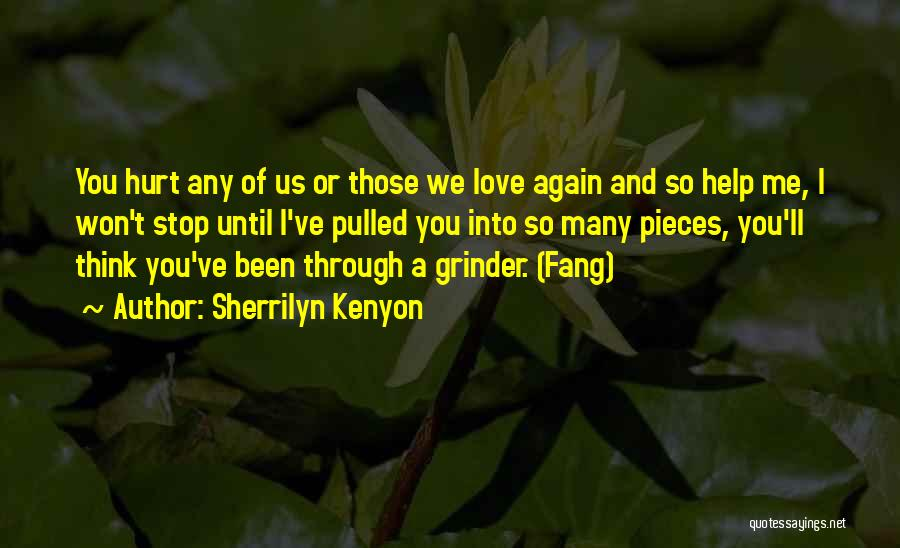 Been Hurt By Love Quotes By Sherrilyn Kenyon