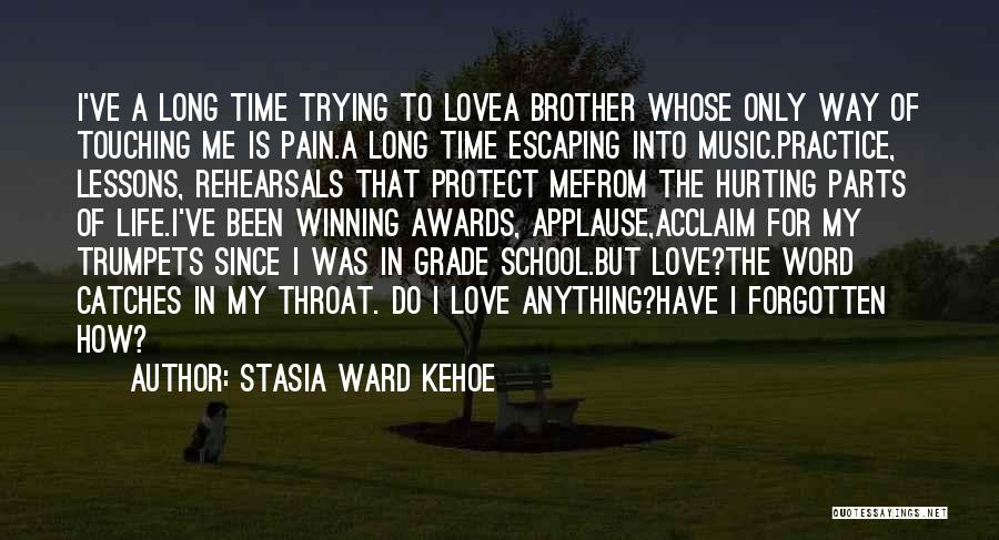 Been Hurt By Love Quotes By Stasia Ward Kehoe