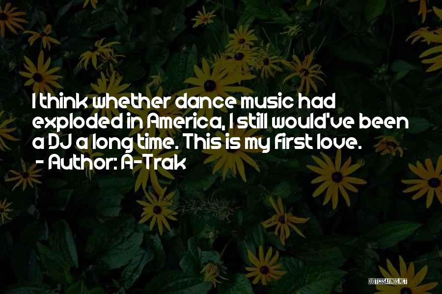 Been In Love Quotes By A-Trak