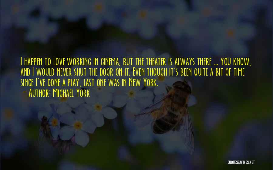 Been In Love Quotes By Michael York