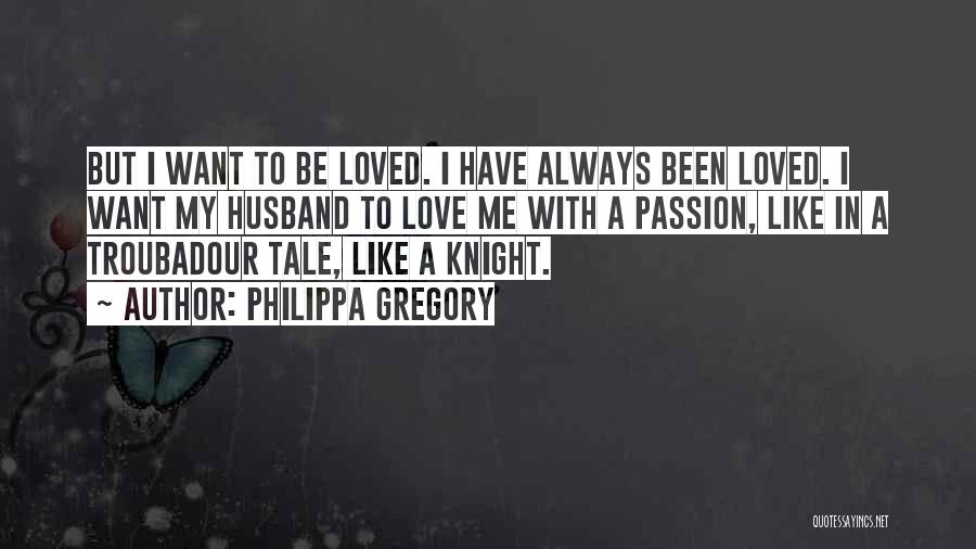 Been In Love Quotes By Philippa Gregory