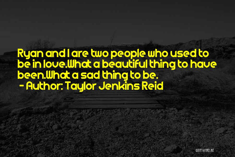 Been In Love Quotes By Taylor Jenkins Reid