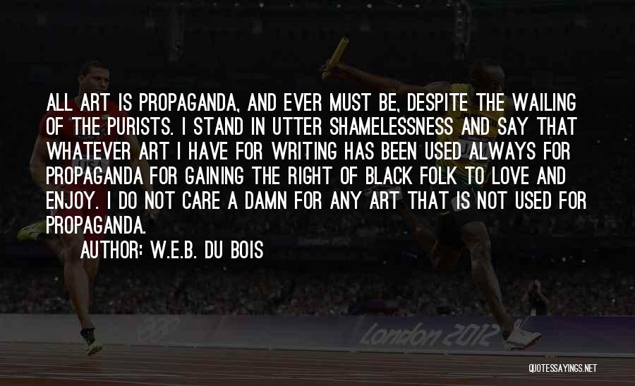 Been In Love Quotes By W.E.B. Du Bois