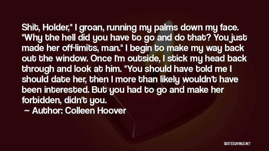 Been Through Hell And Back Quotes By Colleen Hoover