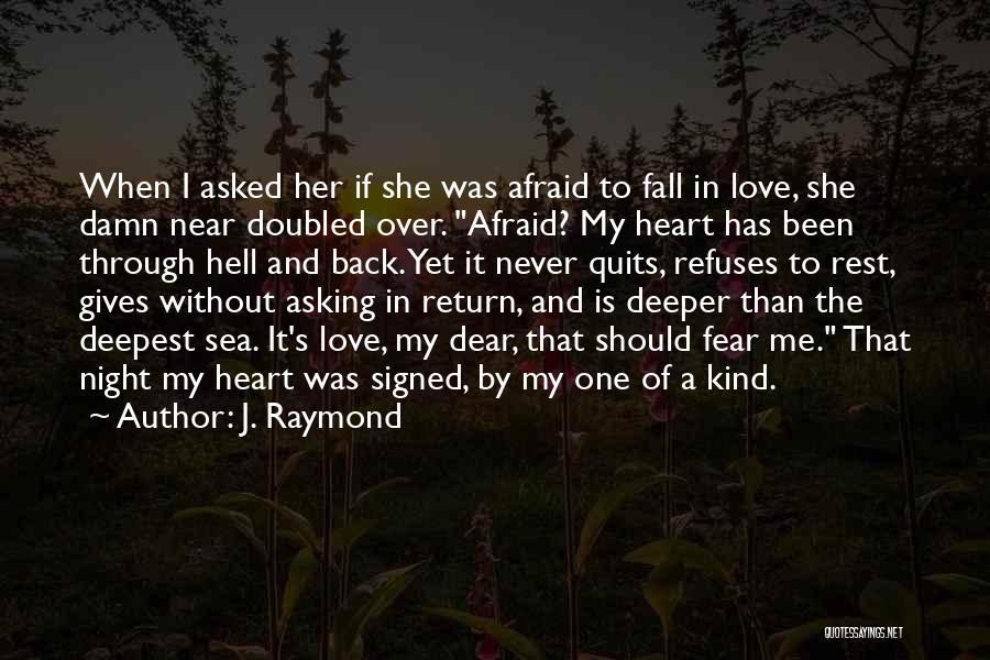 Been Through Hell And Back Quotes By J. Raymond