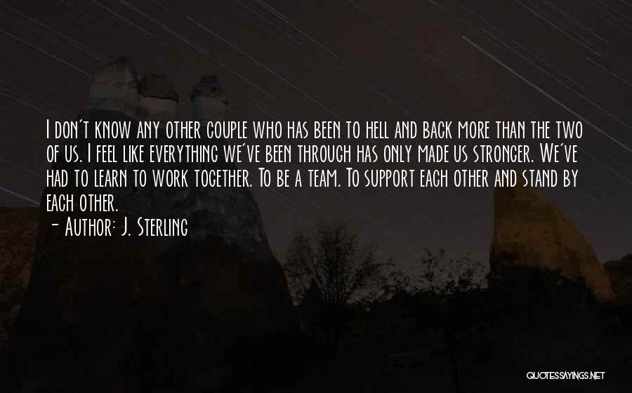 Been Through Hell And Back Quotes By J. Sterling