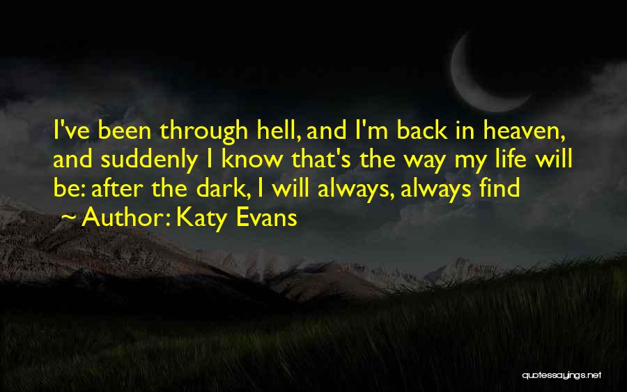 Been Through Hell And Back Quotes By Katy Evans