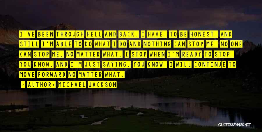Been Through Hell And Back Quotes By Michael Jackson