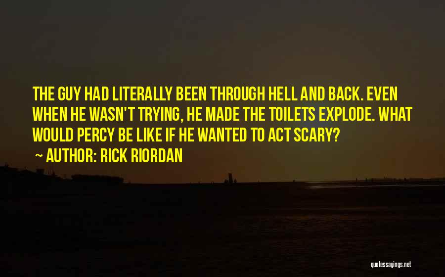 Been Through Hell And Back Quotes By Rick Riordan