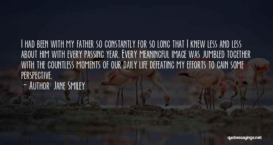 Been Together One Year Quotes By Jane Smiley