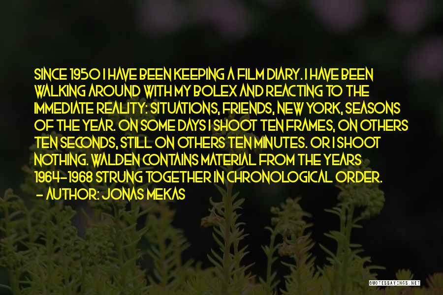 Been Together One Year Quotes By Jonas Mekas