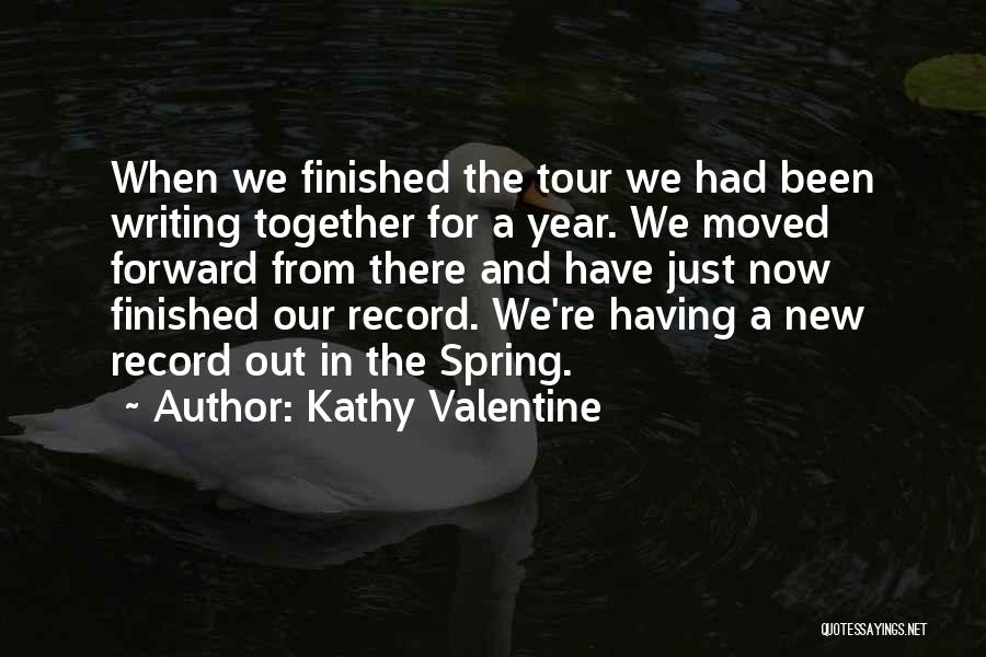 Been Together One Year Quotes By Kathy Valentine
