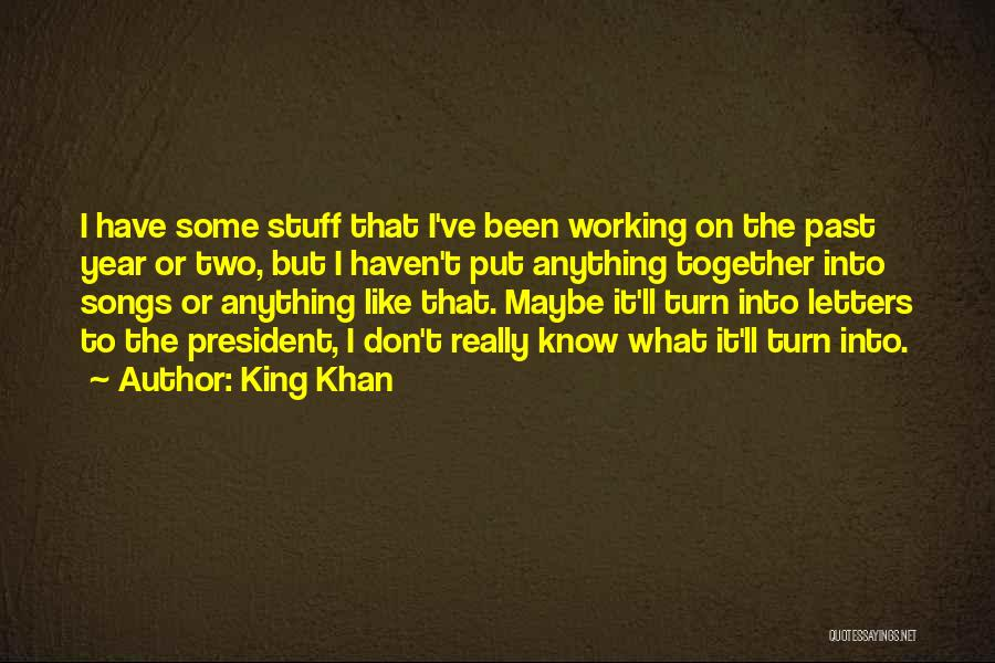 Been Together One Year Quotes By King Khan