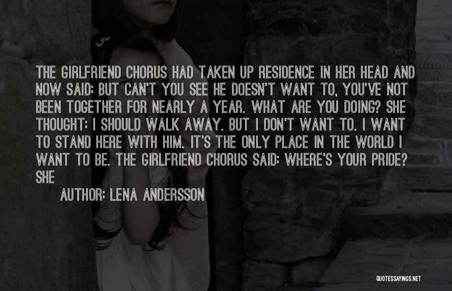 Been Together One Year Quotes By Lena Andersson