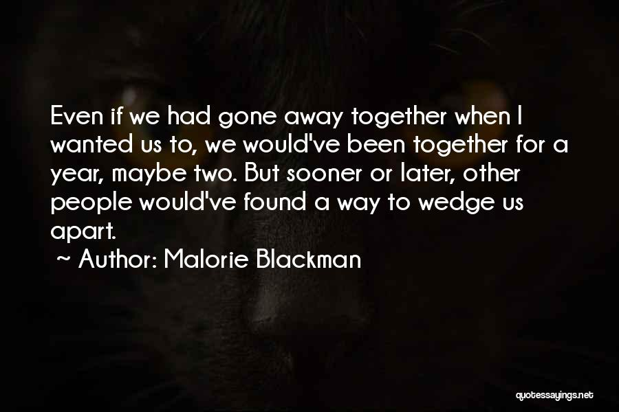 Been Together One Year Quotes By Malorie Blackman