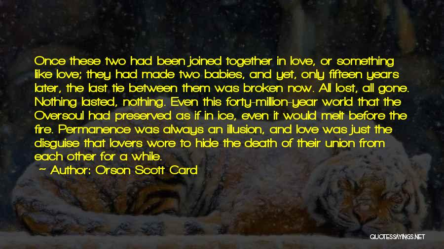 Been Together One Year Quotes By Orson Scott Card