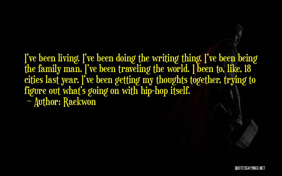 Been Together One Year Quotes By Raekwon